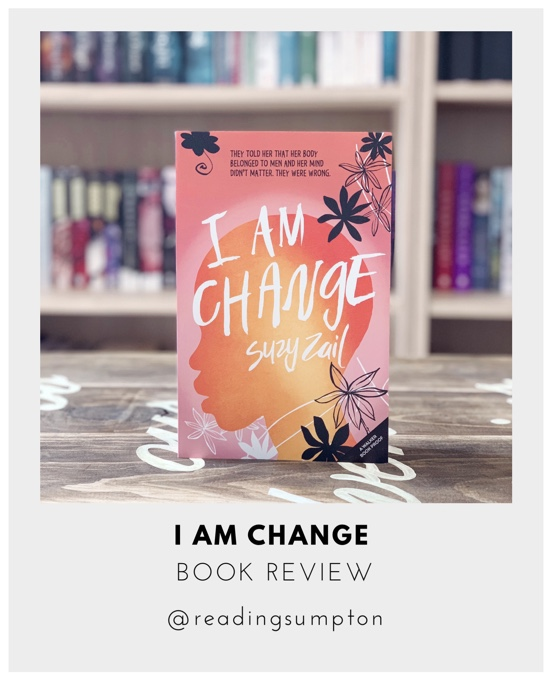 Book Review: I Am Change By Suzy Zail – Reading Sumpton